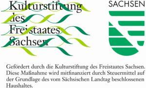 Gefördert durch die Kulturstiftung des Freistaates Sachsen. Diese Maßnahme wird mitfinanziert durch Steuermittel auf der Grundlage des vom Sächsischen Landtag beschlossenen Haushaltes.